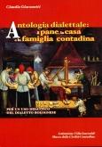 Antologia dialettale: il pane, la casa e la famiglia contadina